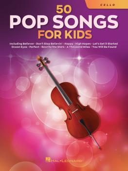 50 Pop Songs for Kids (for Cello) (HL-00350967)