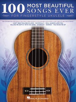 100 Most Beautiful Songs Ever for Fingerstyle Ukulele (HL-00239978)