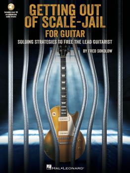 Get Out of Scale-Jail for Guitar: Soloing Strategies to Free the Lead  (HL-00278297)