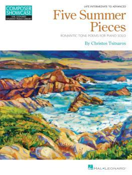 Five Summer Pieces: Romantic Tone Poems for Piano Solo Late Intermedia (HL-00361235)