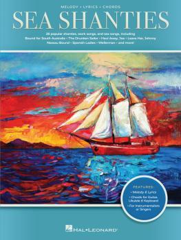 Sea Shanties: 30 Popular Shanties, Work Songs & Sea Songs (HL-00364882)