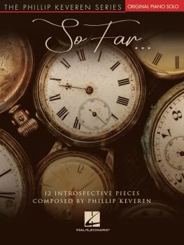 So Far...: 12 Introspective Pieces Phillip Keveren Original Piano Solo (HL-00366023)