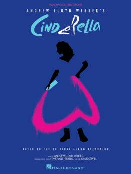 Andrew Lloyd Webber's Cinderella: Piano/Vocal Selections Based on the  (HL-00350283)