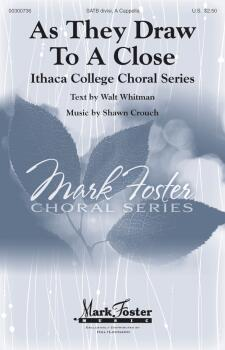 As They Draw to a Close: Ithaca College Choral Series (HL-00300736)