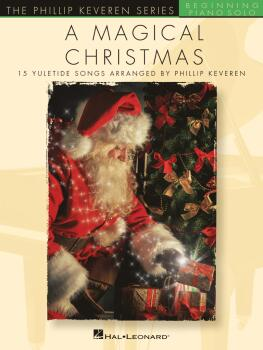 A Magical Christmas (The Phillip Keveren Series Beginning Piano Solo) (HL-00367778)