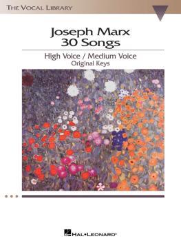 Joseph Marx - 30 Songs: Original Keys for High Voice/Medium Voice The  (HL-00000409)