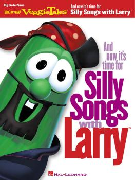 And Now It's Time for Silly Songs with Larry(TM) (Big-Note Piano) (HL-00310836)