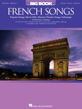 The Big Book of French Songs: Popular Songs, Movie Hits, Musical Theat (HL-00311154)