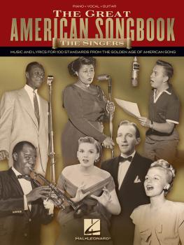 The Great American Songbook - The Singers: Music and Lyrics for 100 St (HL-00311433)