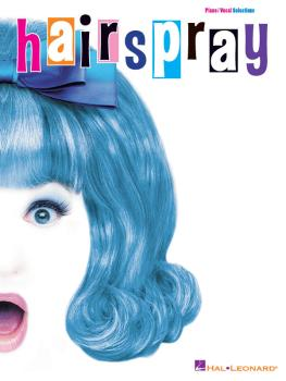 Hairspray: Piano/Vocal Selections (HL-00313219)