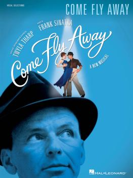 Come Fly Away: Broadway Vocal Selections (HL-00313497)