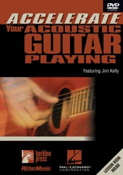 Accelerate Your Acoustic Guitar Playing (featuring Jim Kelly) (HL-00320586)