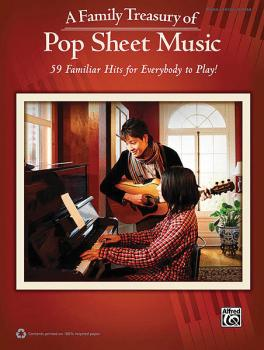 A Family Treasury of Pop Sheet Music: 59 Familiar Hits for Everybody t (HL-00322404)
