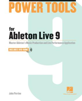 Power Tools for Ableton Live 9: Master Ableton's Music Production and  (HL-00333217)