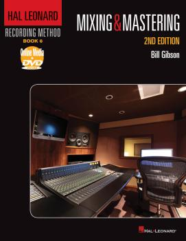 Hal Leonard Recording Method - Book 6: Mixing & Mastering - 2nd Editio (HL-00333254)