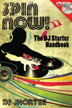 Spin Now!: The DJ Starter Handbook (HL-00333438)