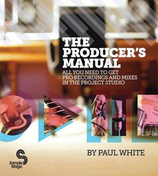 The Producer's Manual: All You Need to Get Pro Recordings and Mixes in (HL-00333751)