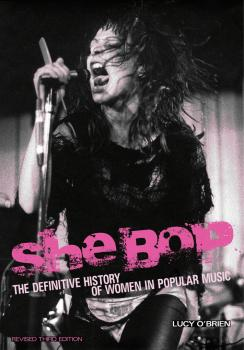 She Bop: The Definitive History of Women in Popular Music Revised Thir (HL-00333753)