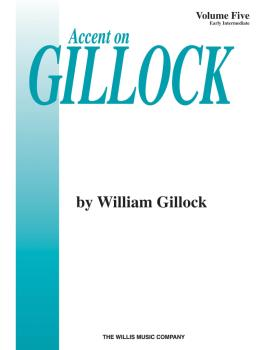 Accent on Gillock Volume 5: Early Intermediate Level (HL-00405997)