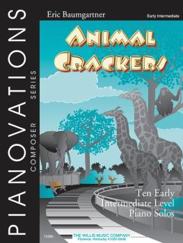 Animal Crackers: Pianovations Composer Series/Early Intermediate Level (HL-00406531)