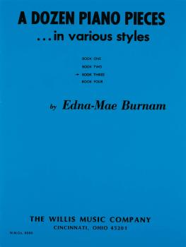 A Dozen Piano Pieces: In Various Styles/Book 3/Early Intermediate Leve (HL-00414842)