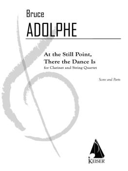At the Still Point, There the Dance Is: Quintet for Clarinet and Strin (HL-00042098)
