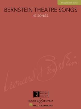 Bernstein Theatre Songs: Medium/Low Voice, 47 Songs (HL-00450115)