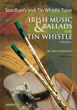 Soodlum's Irish Tin Whistle Tutor - Volume 2: Irish Music & Ballads fo (HL-00634059)