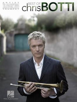 Best of Chris Botti: Trumpet Artist Transcriptions (HL-00672556)