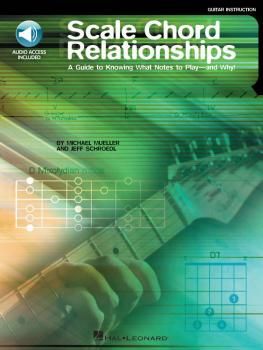 Scale Chord Relationships: A Guide to Knowing What Notes to Play - and (HL-00695563)