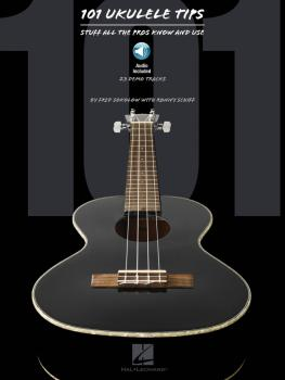 101 Ukulele Tips: Stuff All the Pros Know and Use (HL-00696596)