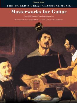 Masterworks for Guitar: Over 50 Favorites from Four Centuries (HL-00699503)