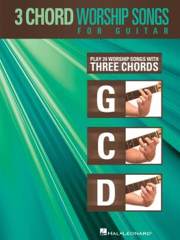 3-Chord Worship Songs for Guitar: Play 24 Worship Songs with Three Cho (HL-00701131)