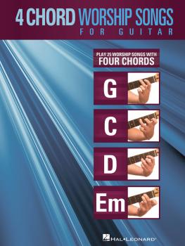 4-Chord Worship Songs for Guitar: Play 25 Worship Songs with Four Chor (HL-00701727)
