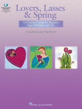 Lovers, Lasses & Spring: 14 Classical Songs for Soprano Ages Mid-Teens (HL-00740264)