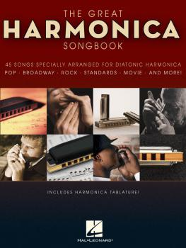 The Great Harmonica Songbook: 45 Songs Specially Arranged for Diatonic (HL-00821039)