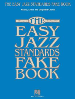 The Easy Jazz Standards Fake Book: 100 Songs in the Key of C (HL-00102346)
