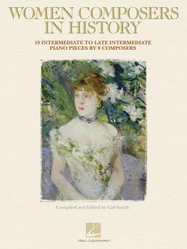 Women Composers in History: 18 Intermediate to Late Intermediate Piano (HL-00103146)