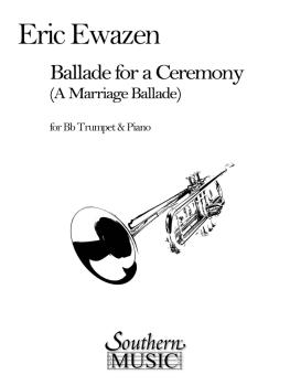 Ballade for a Ceremony (Trumpet) (HL-03776363)