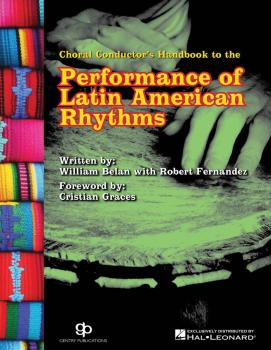 Choral Conductor's Guide to the Performance of Latin American Rhythms (HL-00114353)