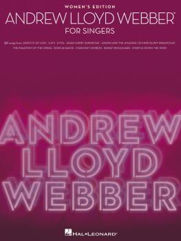 Andrew Lloyd Webber for Singers: 30 Songs - Women's Edition (HL-00001184)