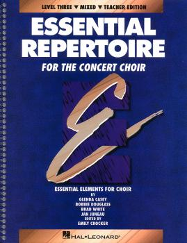 Essential Repertoire for the Concert Choir: Level 3 Mixed, Teacher (HL-08740117)