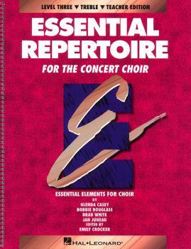 Essential Repertoire for the Concert Choir: Level 3 Treble, Teacher (HL-08740120)