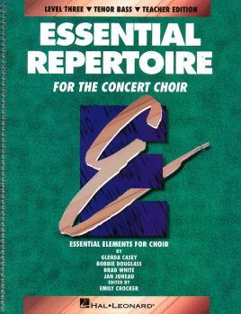 Essential Repertoire for the Concert Choir: Level 3 Tenor Bass, Teache (HL-08740121)