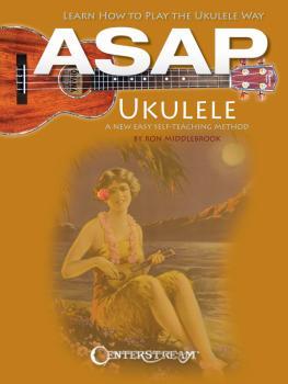 ASAP Ukulele: Learn How to Play the Ukulele Way (HL-00001359)