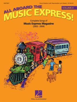 All Aboard the Music Express Volume 4: Complete Songs of Music Express (HL-09970957)