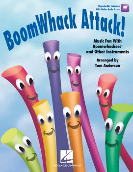 BoomWhack Attack!: Music Fun With Boomwhackers and Other Instruments (HL-09971000)