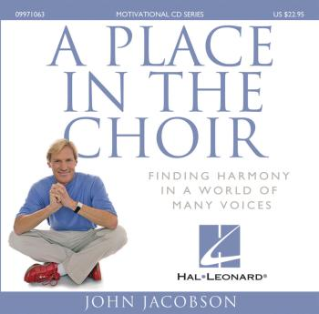 A Place in the Choir: Finding Harmony in a World of Many Voices (HL-09971063)