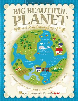 Big Beautiful Planet: A Musical Revue Featuring Songs by Raffi (HL-09971443)