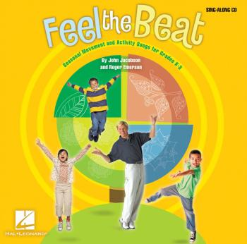 Feel the Beat!: Seasonal Movement and Activity Songs for Grades K-3 (HL-09971488)